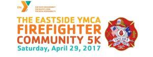 The Eastside YMCA Firefighter Community 5K - Saturday, April 29, 2017